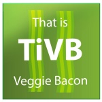 That Is Veggie Bacon!