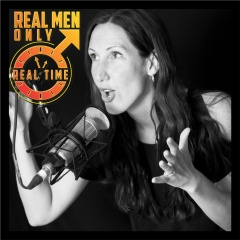 Real Time: Real Men Only